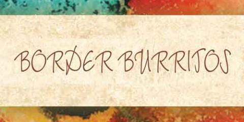 BORDER BURRITOS