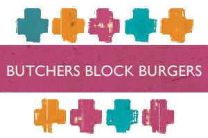 BUTCHERS BLOCK BURGERS